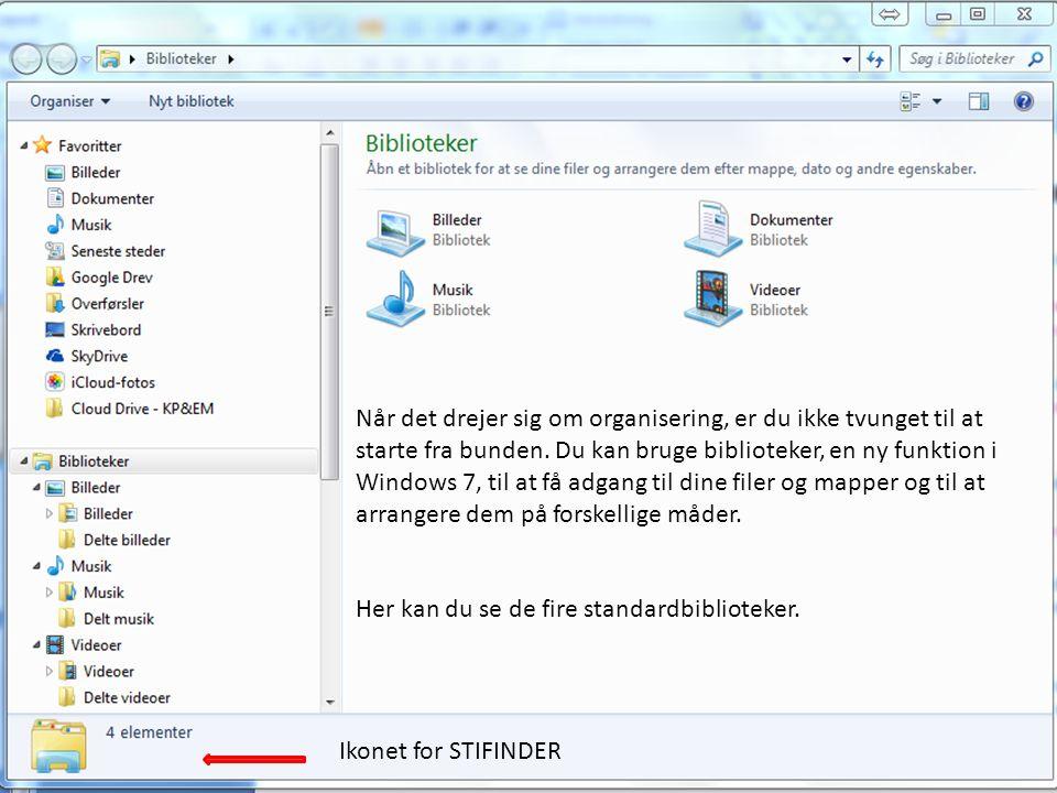Når det drejer sig om organisering, er du ikke tvunget til at starte fra bunden. Du kan bruge biblioteker, en ny funktion i Windows 7, til at få adgang til dine filer og mapper og til at arrangere dem på forskellige måder.
