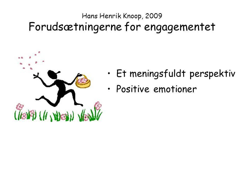 Hans Henrik Knoop, 2009 Forudsætningerne for engagementet