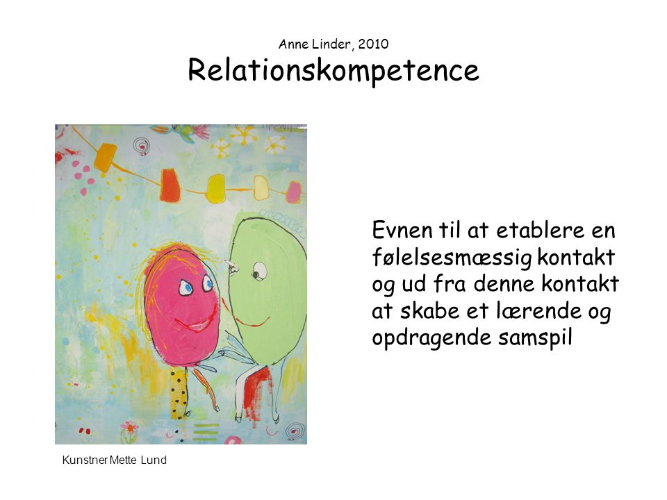 Anne Linder, 2010 Relationskompetence