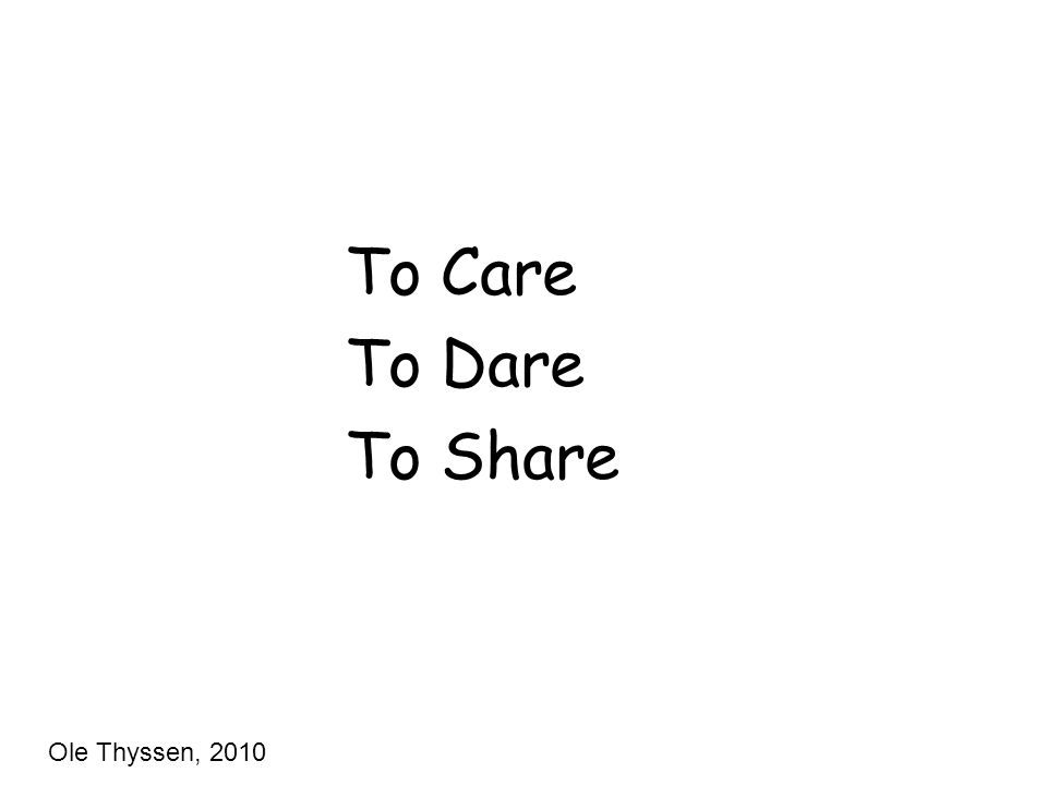 To Care To Dare To Share Ole Thyssen, 2010