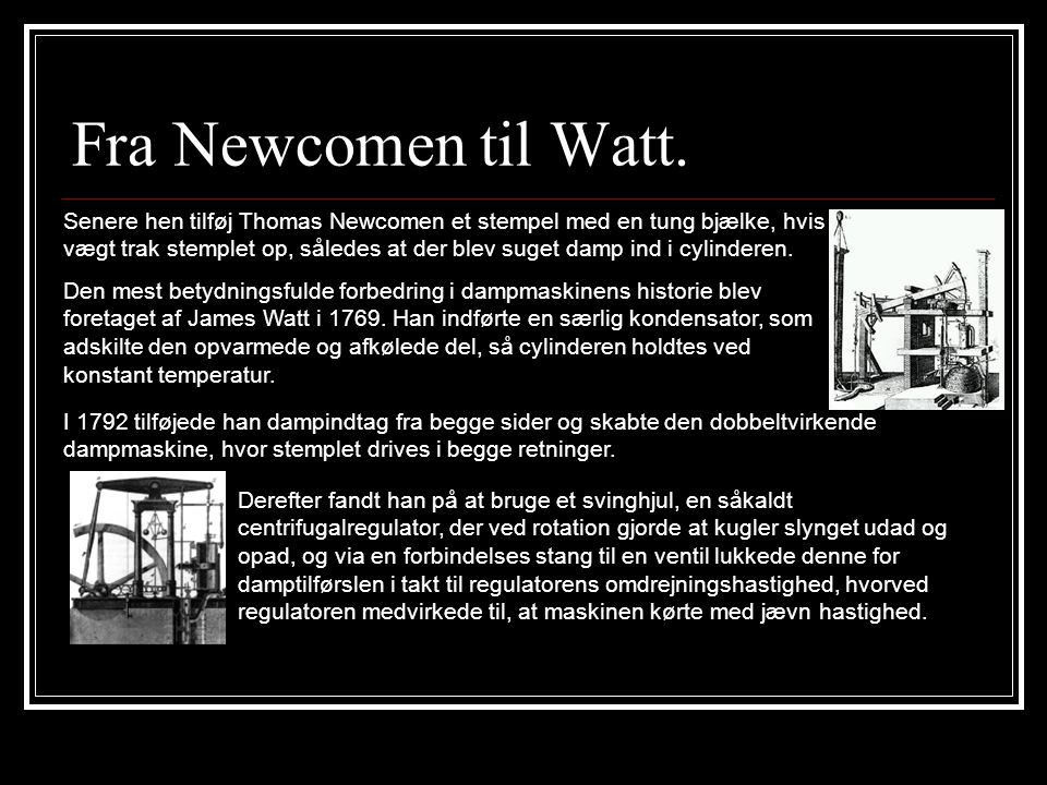 Fra Newcomen til Watt.