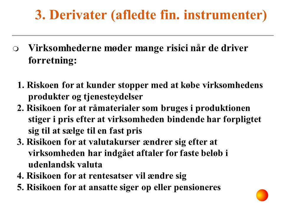 3. Derivater (afledte fin. instrumenter)