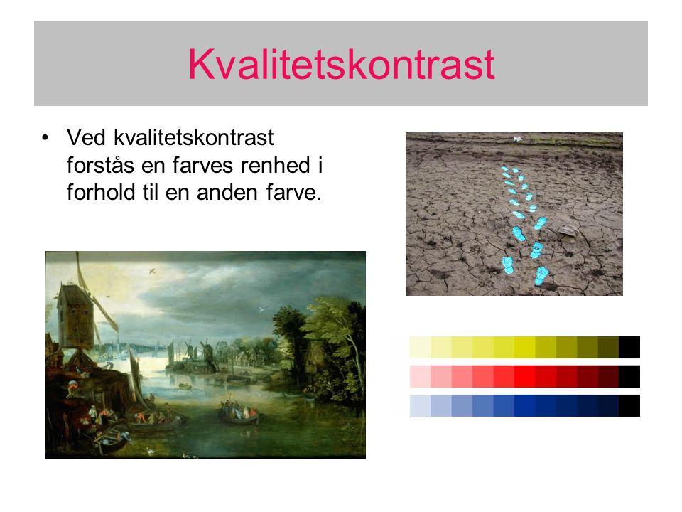 Kvalitetskontrast Ved kvalitetskontrast forstås en farves renhed i forhold til en anden farve.