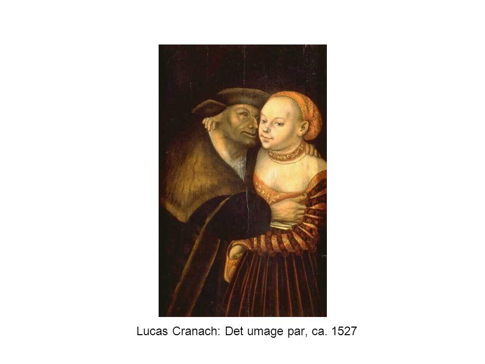 Lucas Cranach: Det umage par, ca. 1527