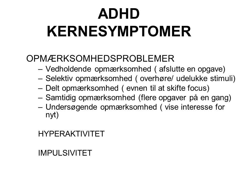 ADHD KERNESYMPTOMER OPMÆRKSOMHEDSPROBLEMER