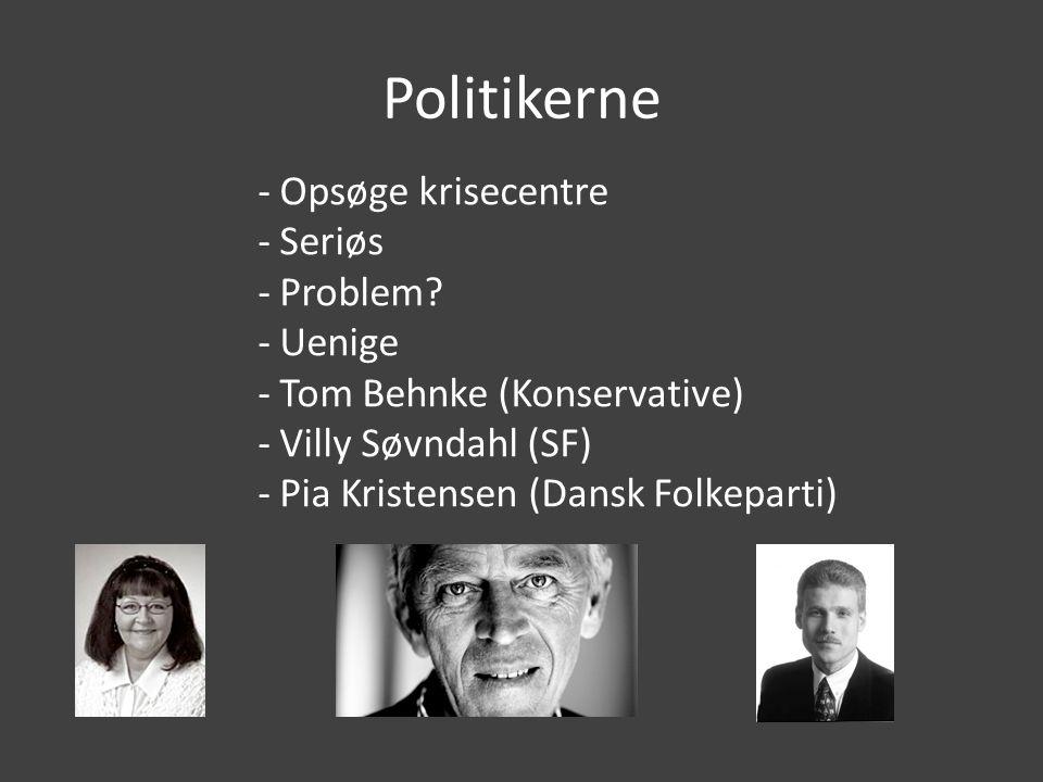 Politikerne - Opsøge krisecentre - Seriøs - Problem - Uenige