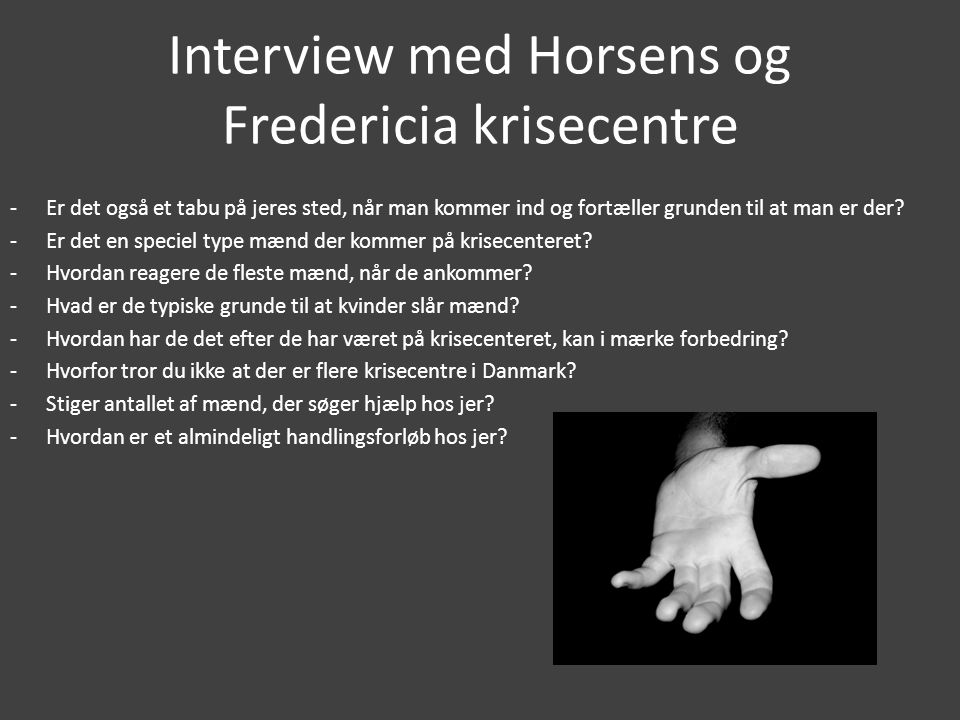 Interview med Horsens og Fredericia krisecentre