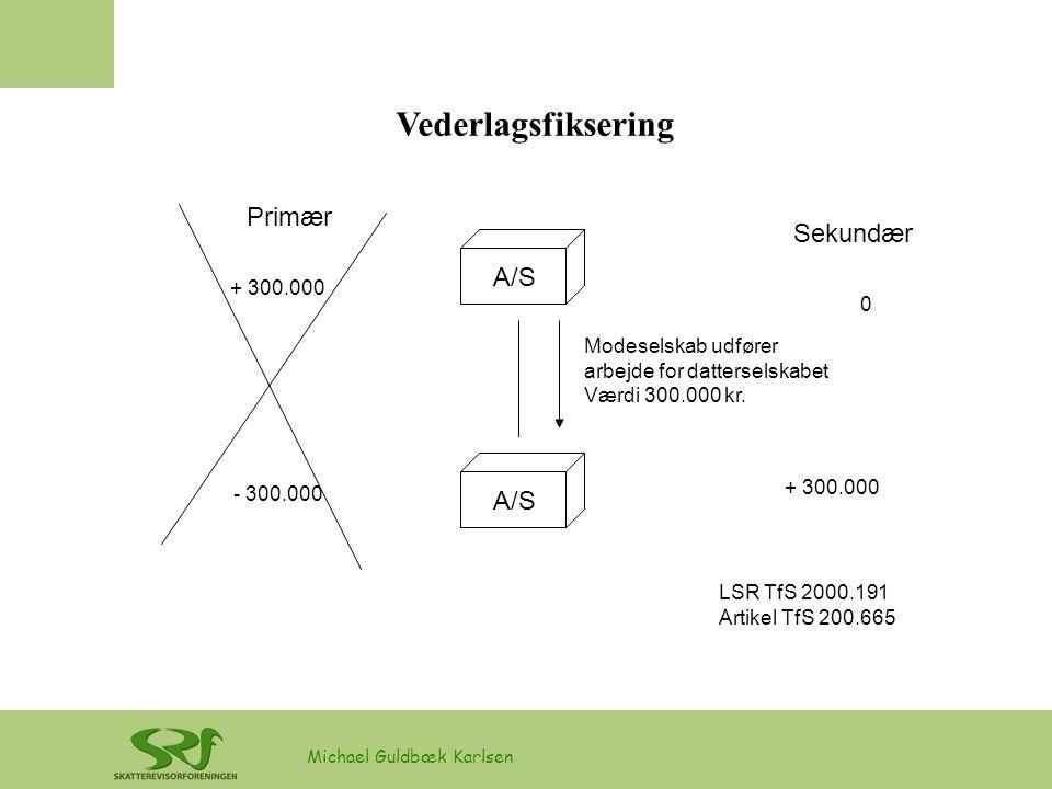 Vederlagsfiksering Primær Sekundær A/S A/S + 300.000