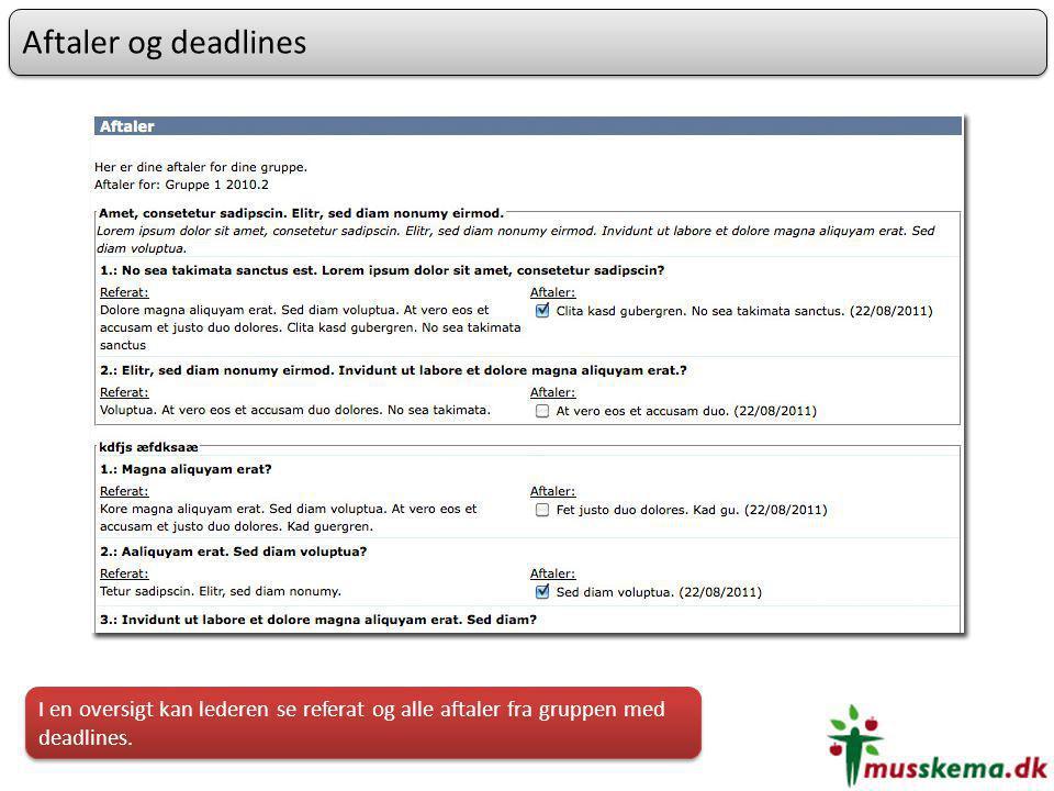 Aftaler og deadlines I en oversigt kan lederen se referat og alle aftaler fra gruppen med deadlines.