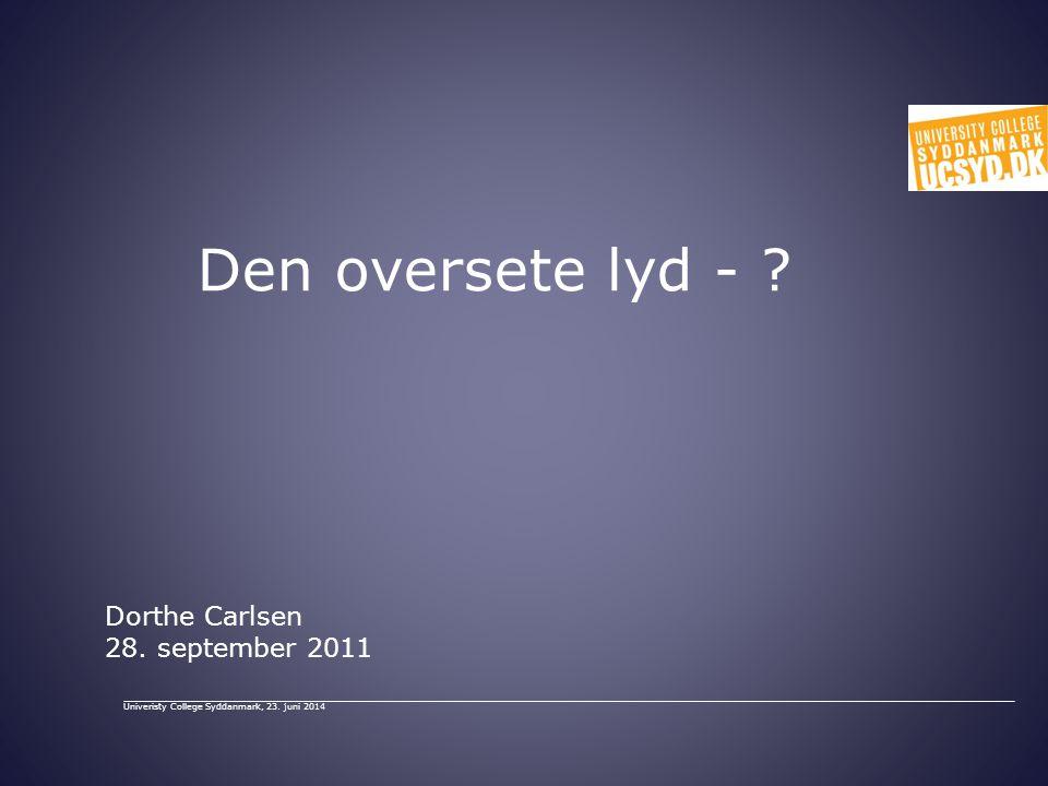 Den oversete lyd - Dorthe Carlsen 28. september 2011
