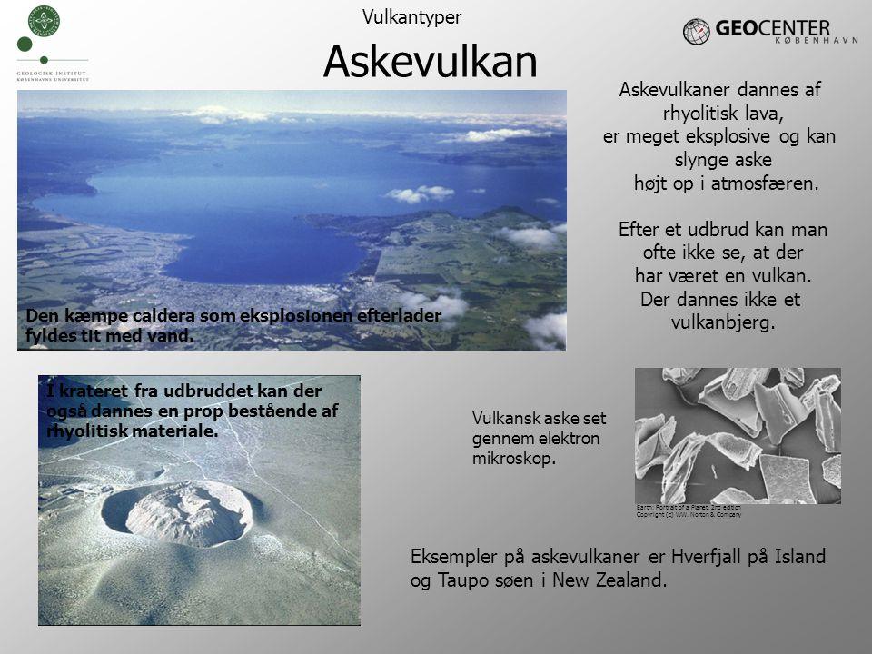 Askevulkan Vulkantyper Askevulkaner dannes af rhyolitisk lava,