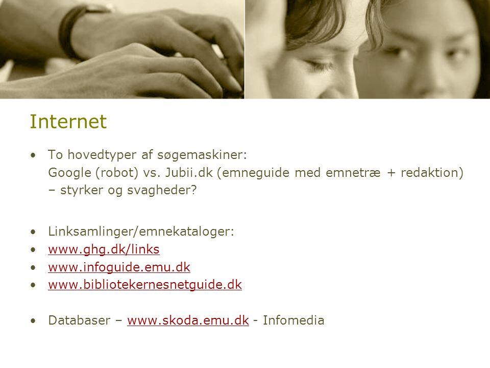 Internet To hovedtyper af søgemaskiner: Google (robot) vs. Jubii.dk (emneguide med emnetræ + redaktion) – styrker og svagheder