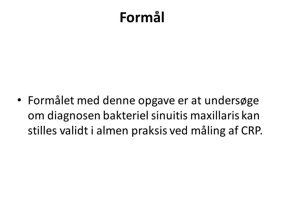 Formål Formålet med denne opgave er at undersøge om diagnosen bakteriel sinuitis maxillaris kan stilles validt i almen praksis ved måling af CRP.