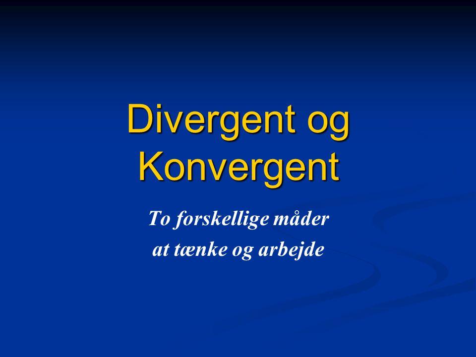 Divergent og Konvergent