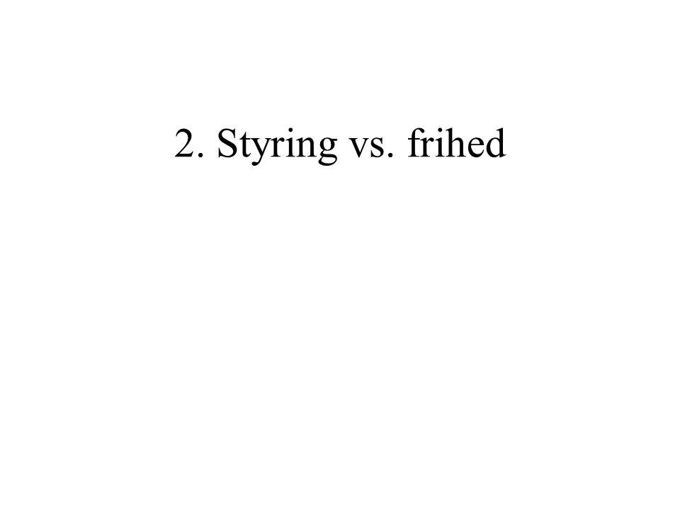 2. Styring vs. frihed
