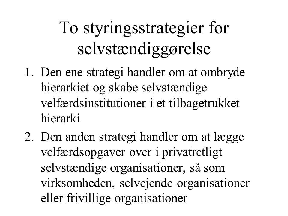 To styringsstrategier for selvstændiggørelse