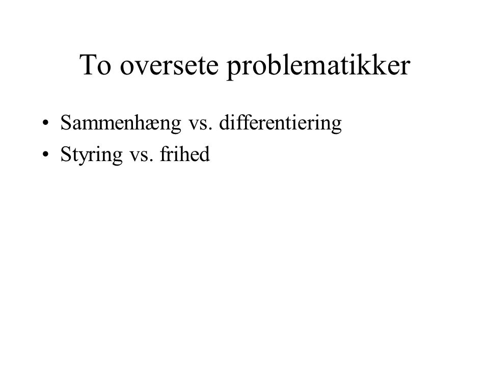To oversete problematikker