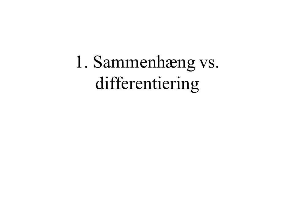 1. Sammenhæng vs. differentiering