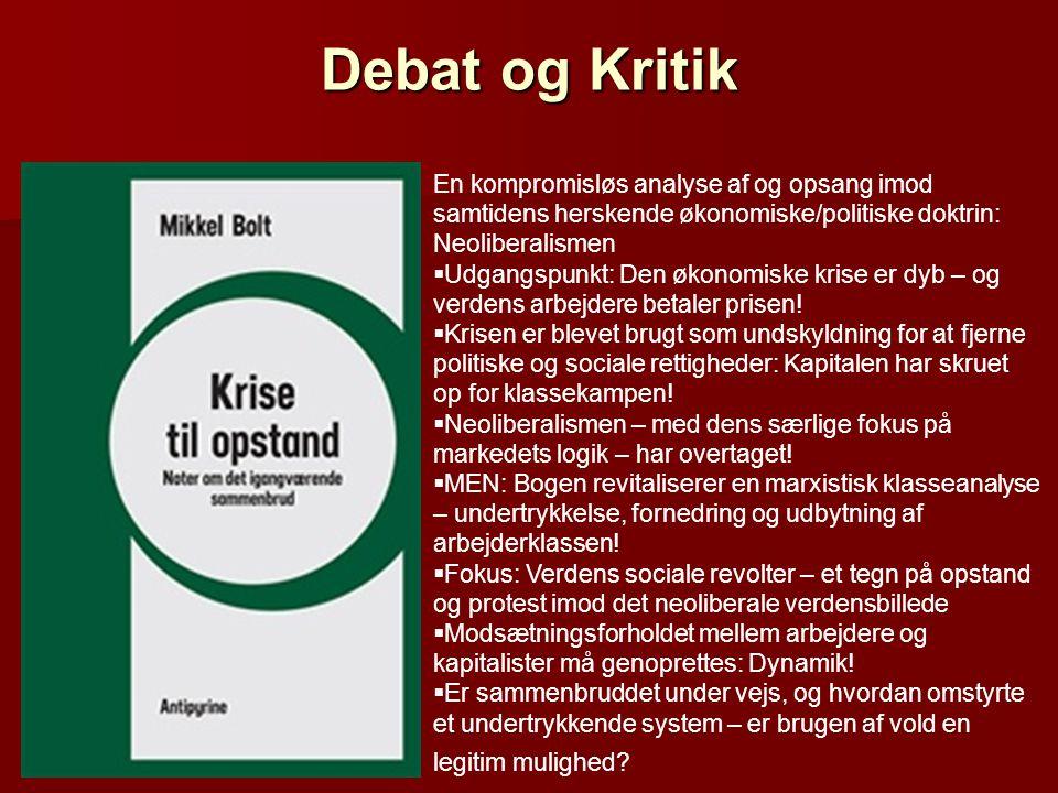 Debat og Kritik En kompromisløs analyse af og opsang imod samtidens herskende økonomiske/politiske doktrin: Neoliberalismen.