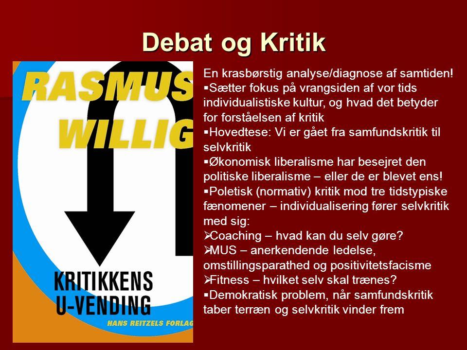 Debat og Kritik En krasbørstig analyse/diagnose af samtiden!