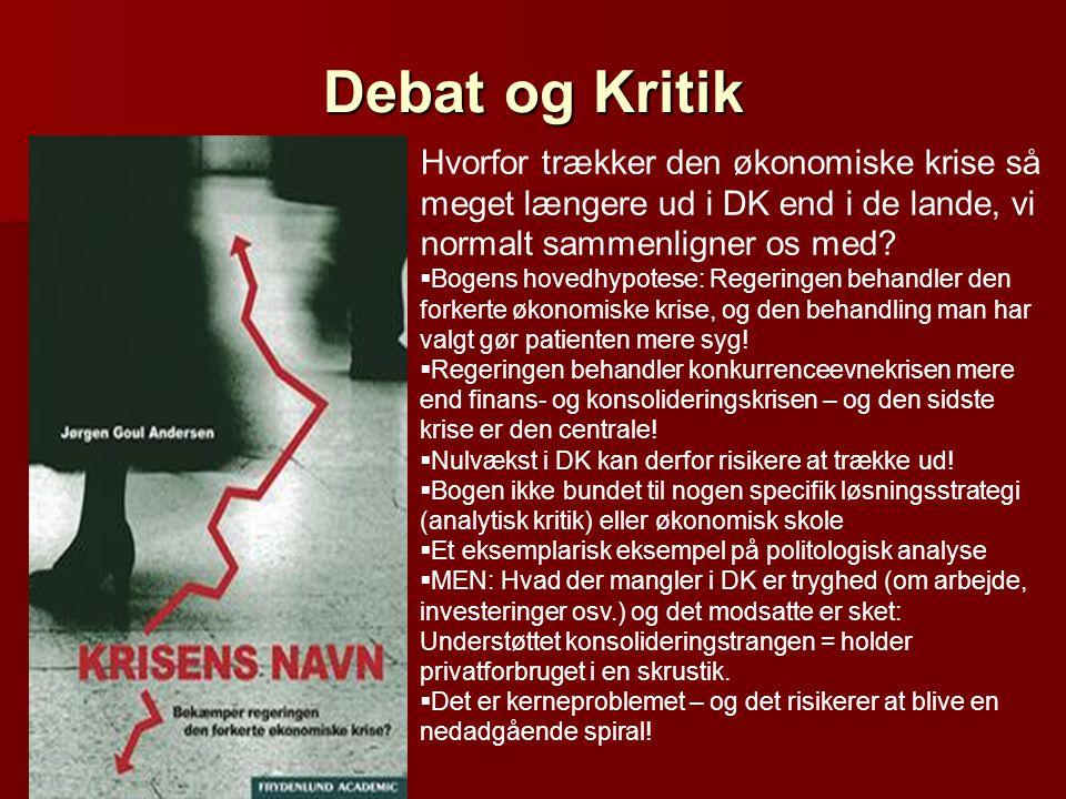 Debat og Kritik Hvorfor trækker den økonomiske krise så meget længere ud i DK end i de lande, vi normalt sammenligner os med