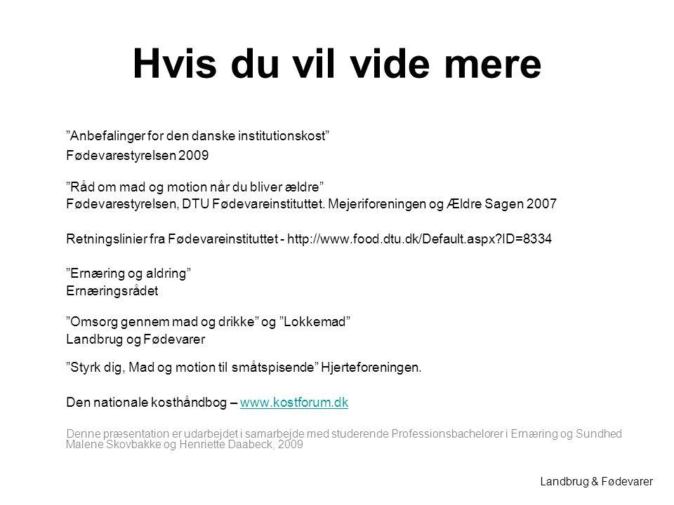 Hvis du vil vide mere Anbefalinger for den danske institutionskost