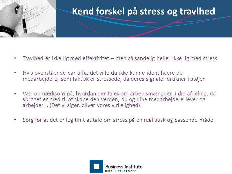 Kend forskel på stress og travlhed