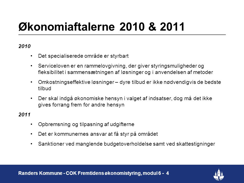 Økonomiaftalerne 2010 & 2011 2010. Det specialiserede område er styrbart.
