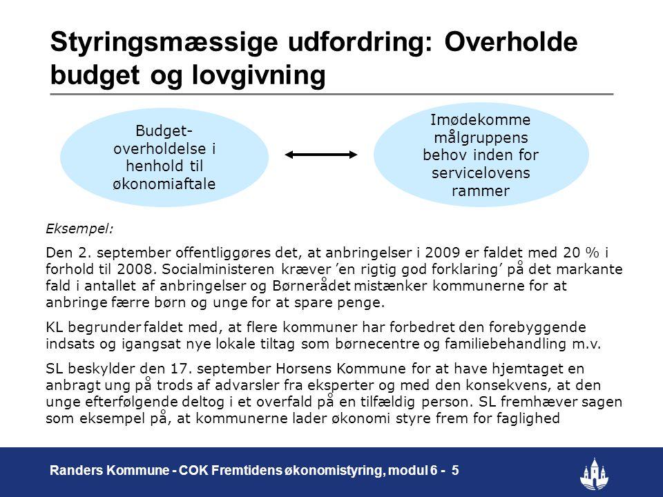 Styringsmæssige udfordring: Overholde budget og lovgivning