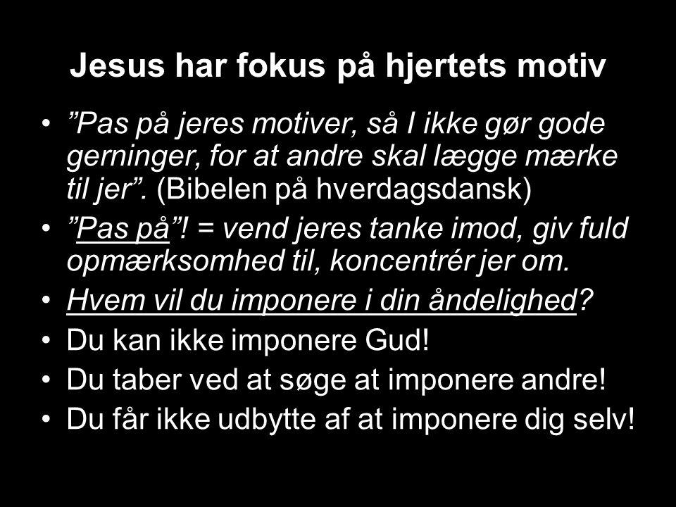 Jesus har fokus på hjertets motiv