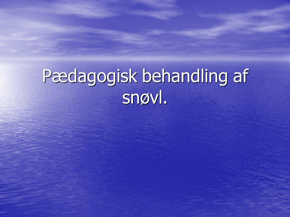 Pædagogisk behandling af snøvl.