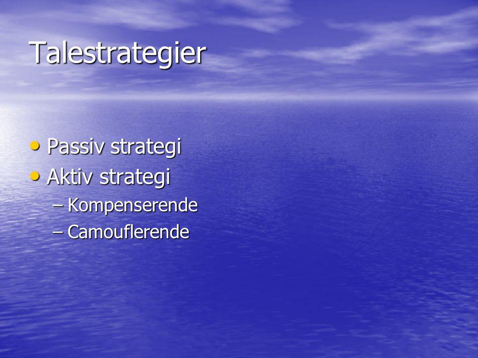 Talestrategier Passiv strategi Aktiv strategi Kompenserende