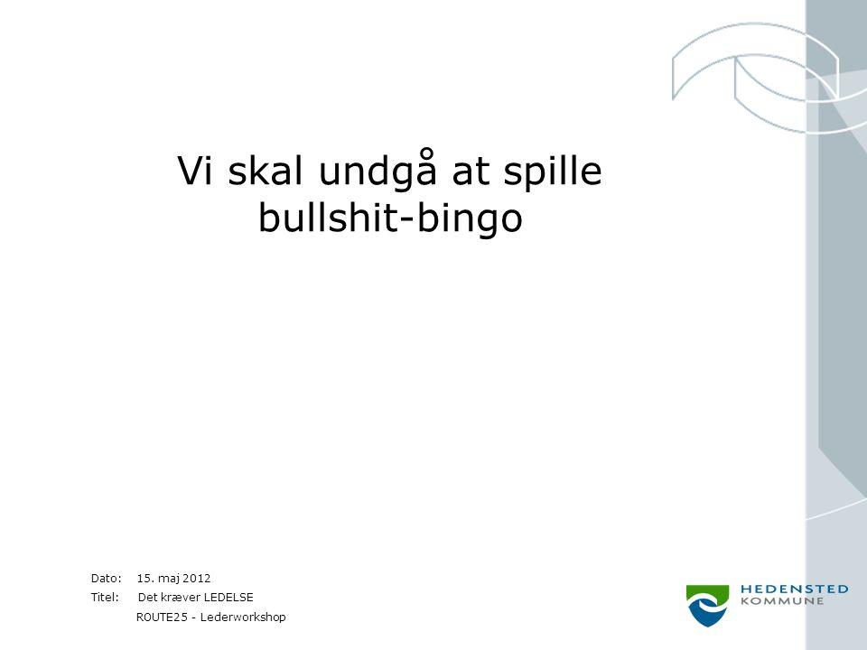 Vi skal undgå at spille bullshit-bingo