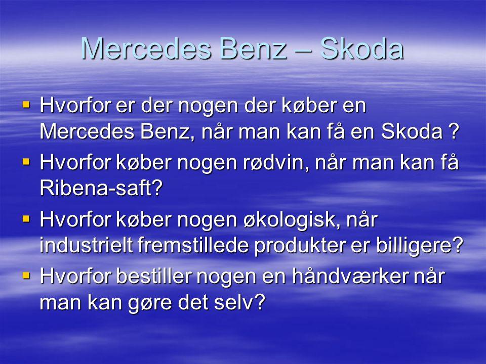 Mercedes Benz – Skoda Hvorfor er der nogen der køber en Mercedes Benz, når man kan få en Skoda