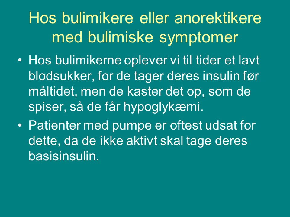 Hos bulimikere eller anorektikere med bulimiske symptomer