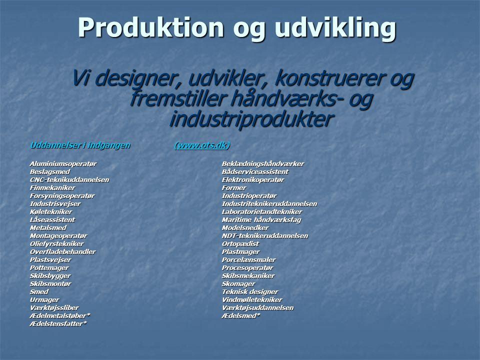 Produktion og udvikling