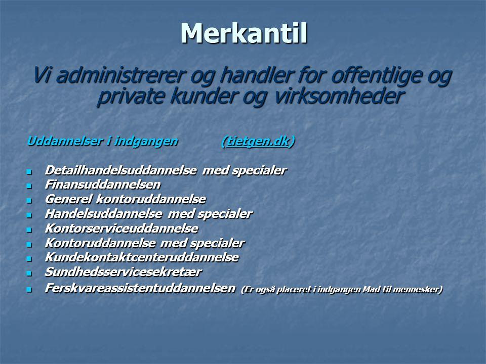 Merkantil Vi administrerer og handler for offentlige og private kunder og virksomheder. Uddannelser i indgangen (tietgen.dk)