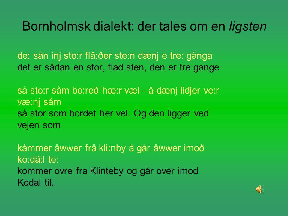 Bornholmsk dialekt: der tales om en ligsten