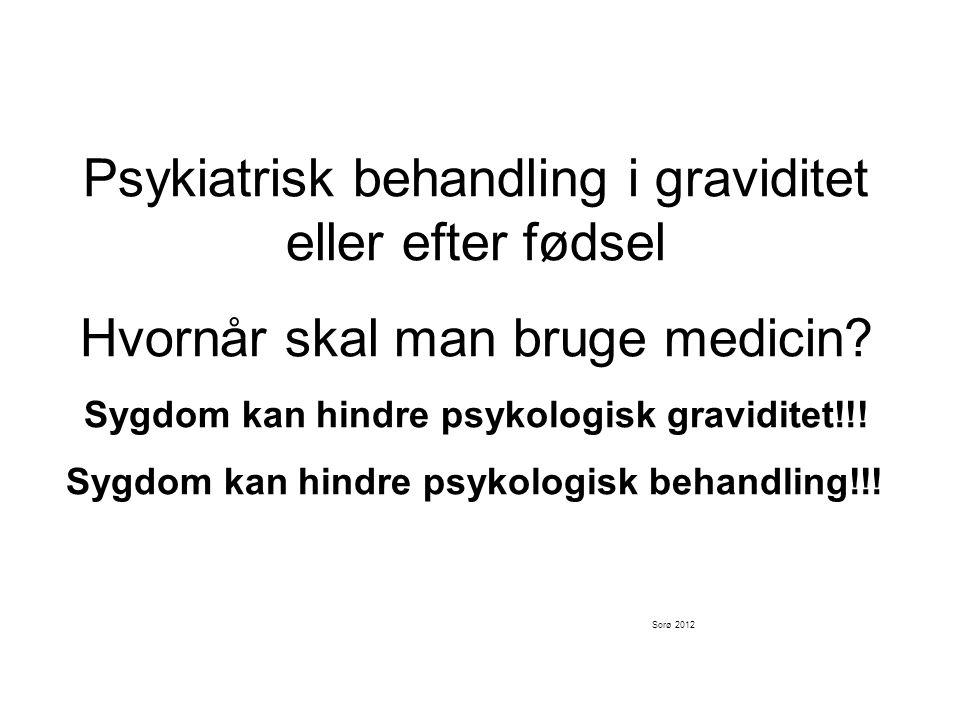 Sygdom kan hindre psykologisk graviditet!!!