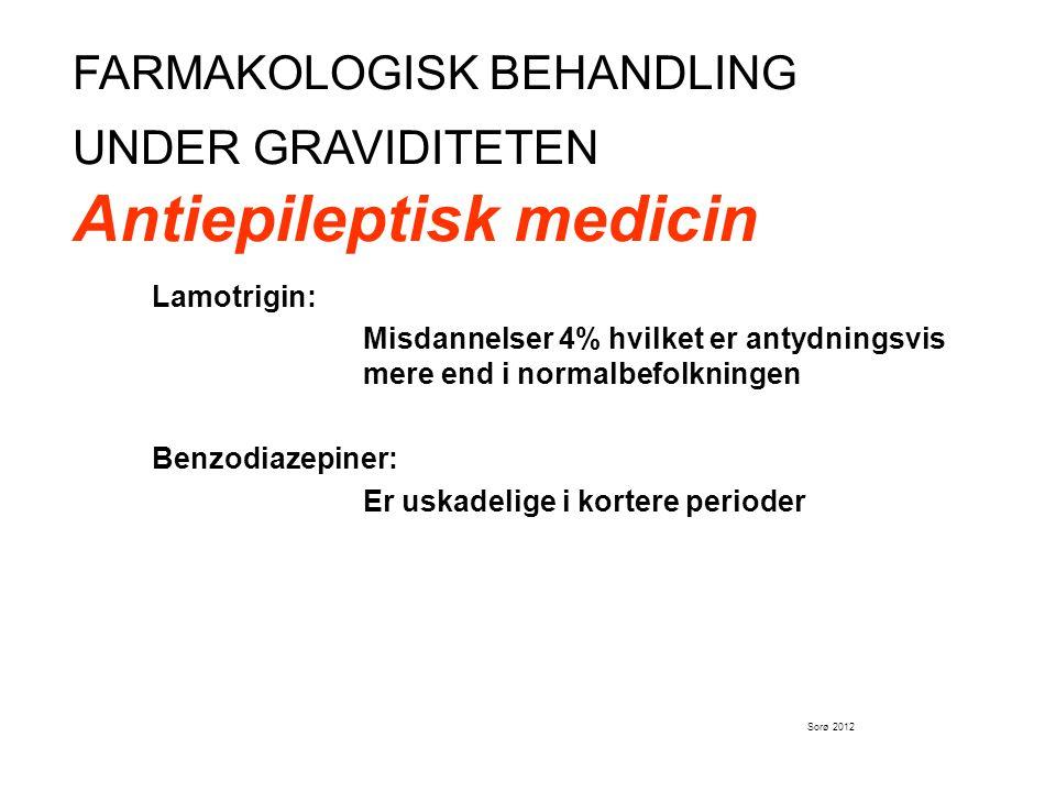 FARMAKOLOGISK BEHANDLING UNDER GRAVIDITETEN Antiepileptisk medicin