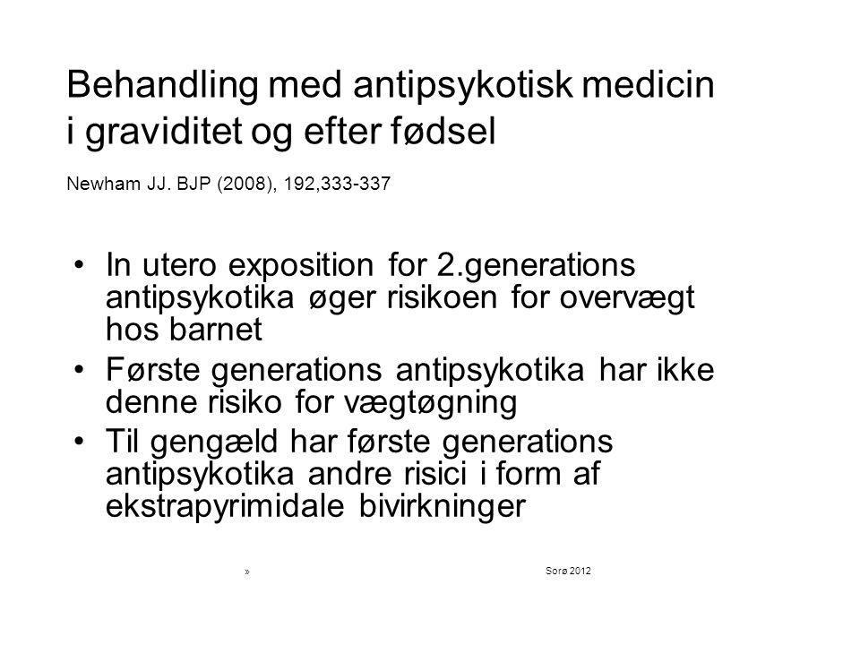 Behandling med antipsykotisk medicin i graviditet og efter fødsel