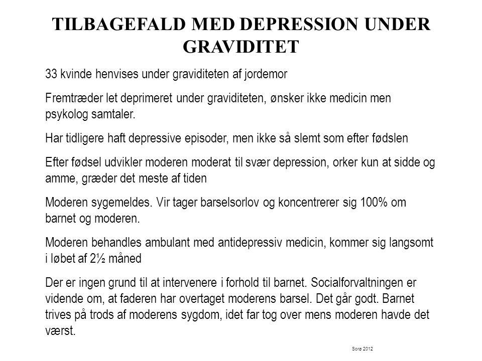 TILBAGEFALD MED DEPRESSION UNDER GRAVIDITET