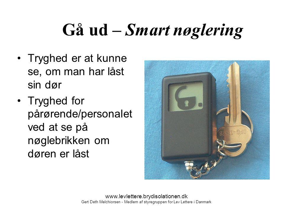 Gå ud – Smart nøglering Tryghed er at kunne se, om man har låst sin dør. Tryghed for pårørende/personalet ved at se på nøglebrikken om døren er låst.