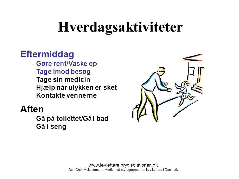 Hverdagsaktiviteter Eftermiddag Aften Gøre rent/Vaske op