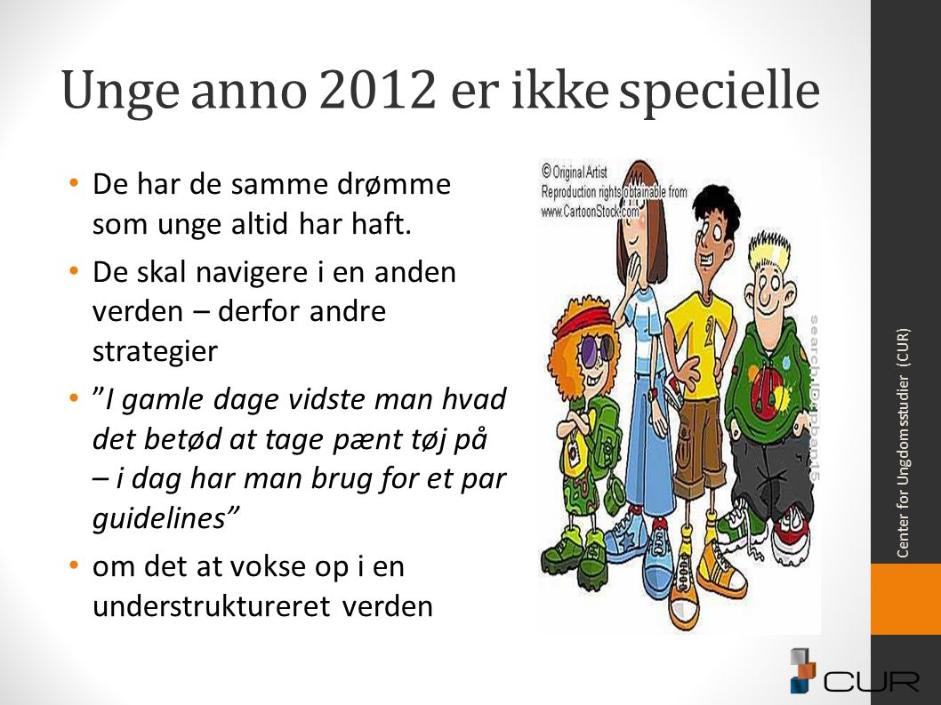 Unge anno 2012 er ikke specielle