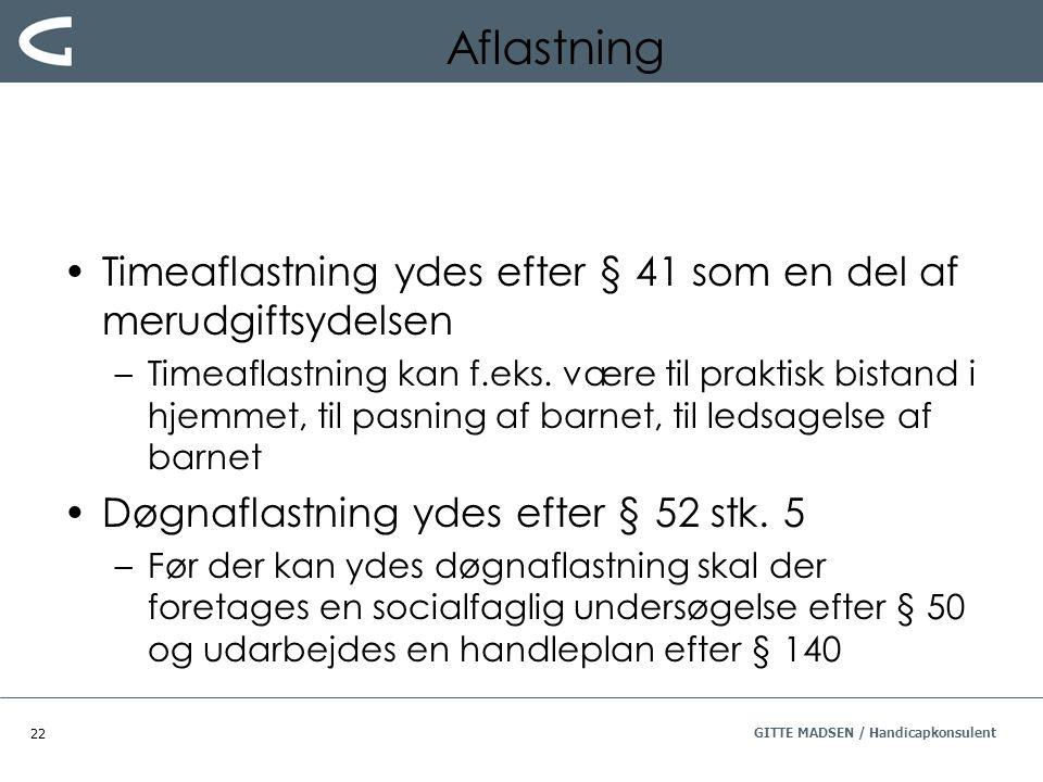 Aflastning Timeaflastning ydes efter § 41 som en del af merudgiftsydelsen.