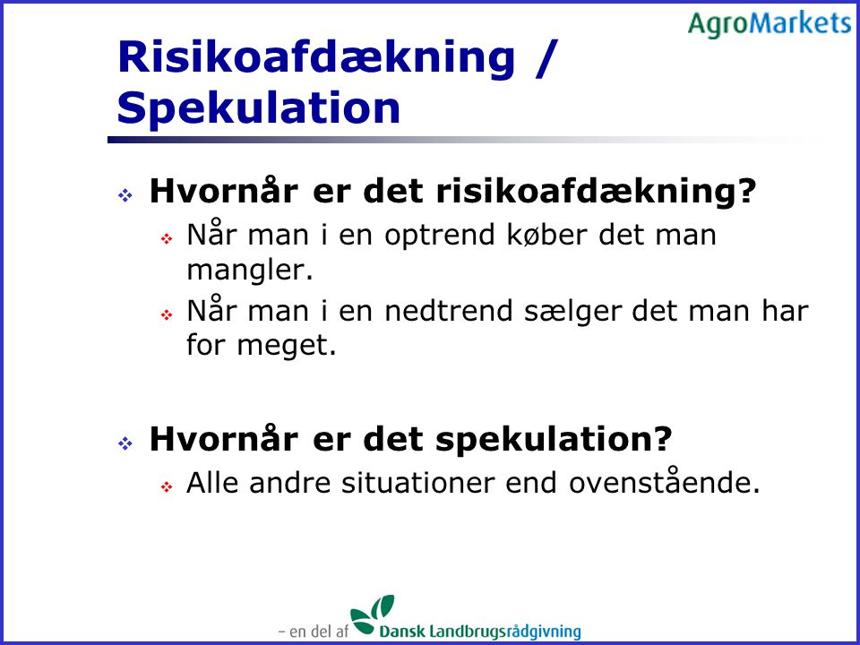 Risikoafdækning / Spekulation