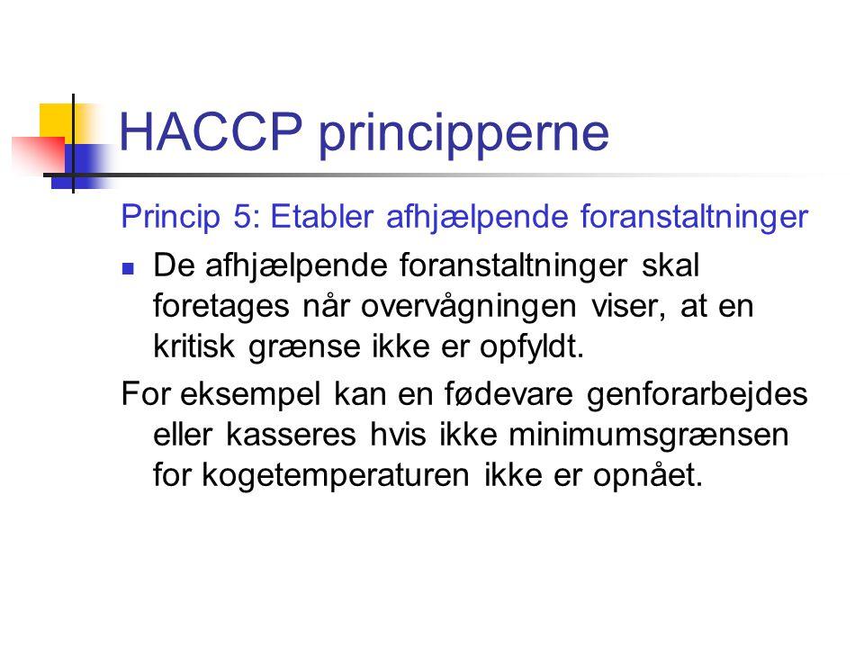HACCP principperne Princip 5: Etabler afhjælpende foranstaltninger