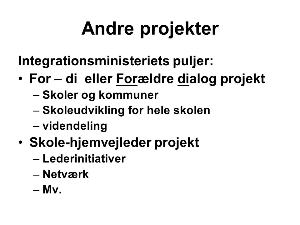 Andre projekter Integrationsministeriets puljer: