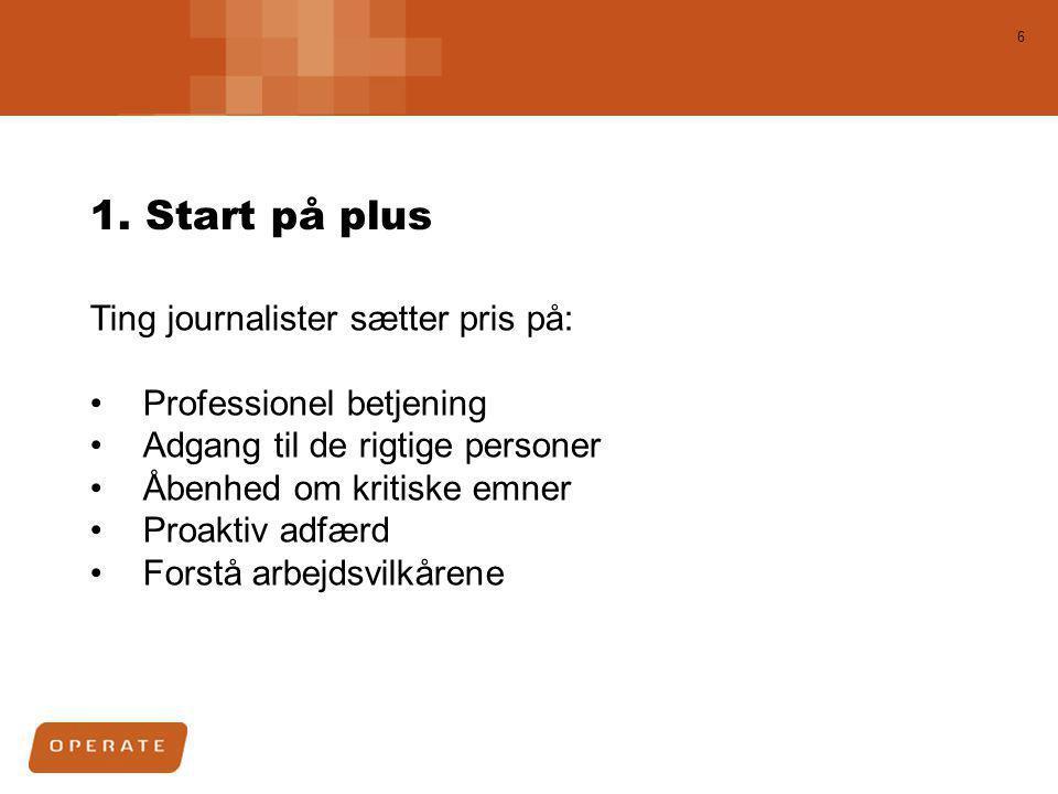 1. Start på plus Ting journalister sætter pris på: